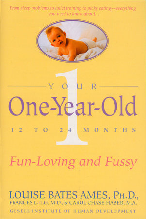 Your One-Year-Old by Louise Bates Ames and Frances L. Ilg