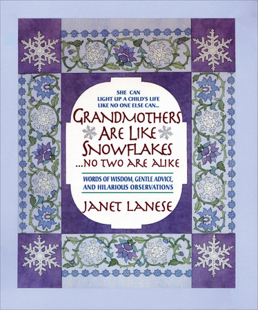 Grandmothers Are Like Snowflakes...No Two Are Alike by Janet Lanese
