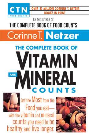 The Complete Book of Vitamin and Mineral Counts by Corinne T. Netzer