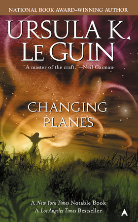 Changing Planes by Ursula K. Le Guin