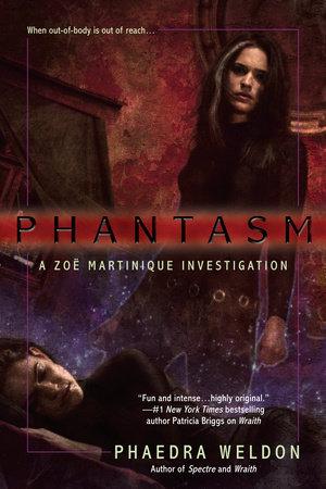Phantasm by Phaedra Weldon