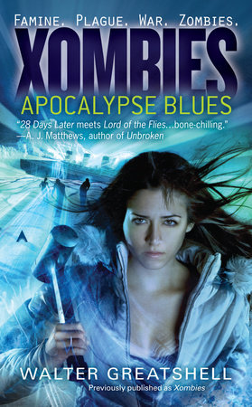 Xombies: Apocalypse Blues by Walter Greatshell