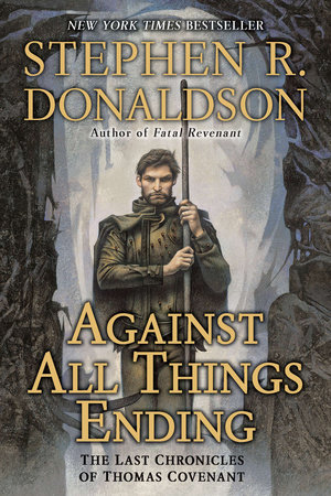 Against All Things Ending by Stephen R. Donaldson