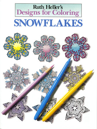 Designs for Coloring: Snowflakes by Ruth Heller