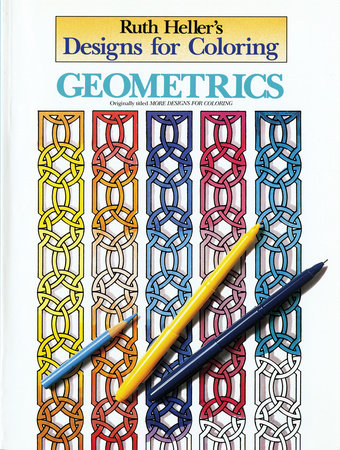 Designs for Coloring: Geometrics by Ruth Heller