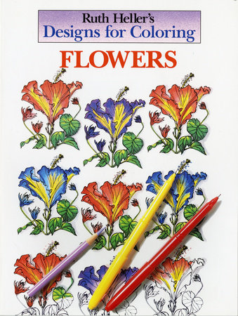 Designs for Coloring: Flowers by Ruth Heller