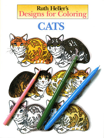 Designs for Coloring: Cats by Ruth Heller
