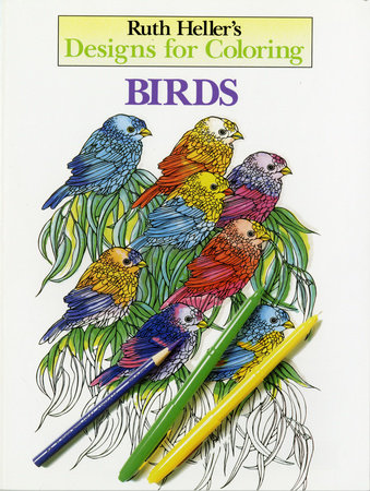 Designs for Coloring: Birds by Ruth Heller