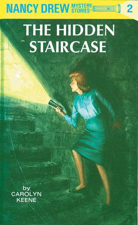 Nancy Drew 02: The Hidden Staircase by Carolyn Keene