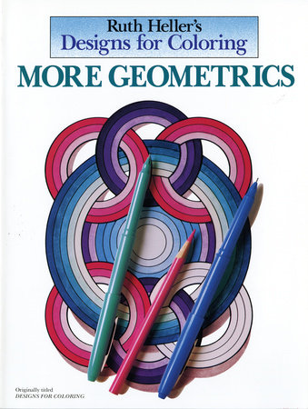 Designs for Coloring: More Geometrics by Ruth Heller