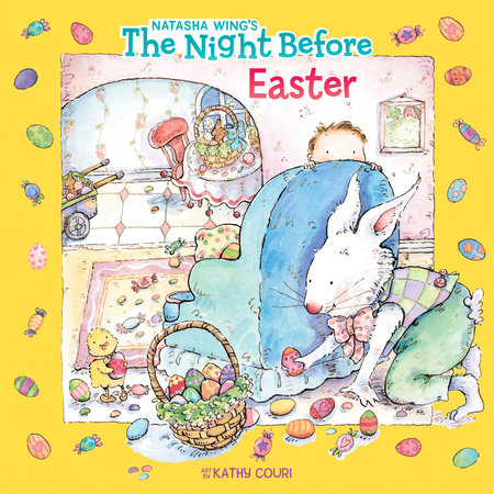 The Night Before Easter by Natasha Wing; Illustrated by Kathy Couri