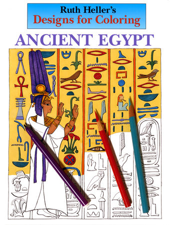 Designs for Coloring: Ancient Egypt by Ruth Heller