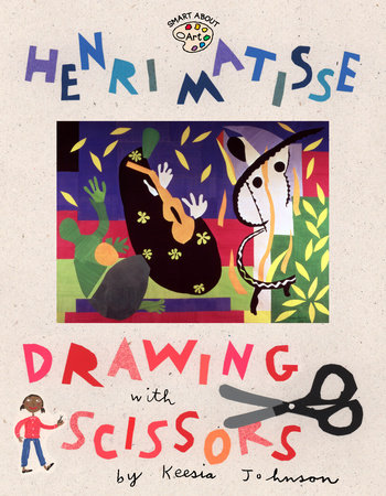 Henri Matisse: Drawing with Scissors by Jane O'Connor