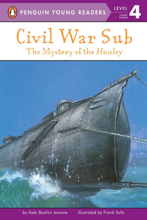 Civil War Sub: The Mystery of the Hunley by Kate Boehm Jerome