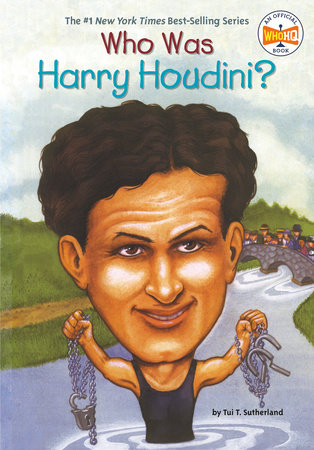 Who Was Harry Houdini? by Tui Sutherland