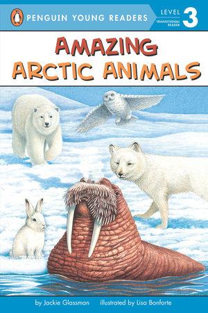 Amazing Arctic Animals by Jackie Glassman