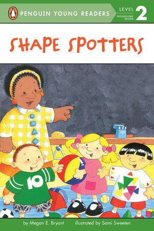 Shape Spotters by Megan E. Bryant