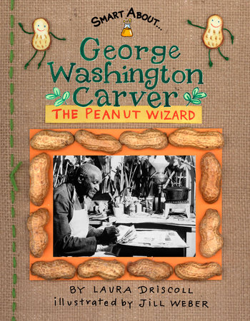 George Washington Carver by Laura Driscoll