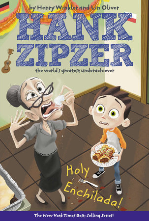 Hank Zipzer #6: Holy Enchilada! by Henry Winkler and Lin Oliver