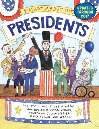 Smart About the Presidents by Jon Buller, Maryann Cocca-Leffler, Dana Regan and Susan Saunders