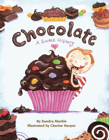 Smart About Chocolate by Sandra Markle