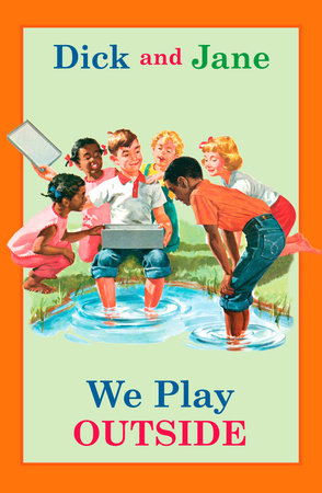 Dick and Jane: We Play Outside by Grosset & Dunlap