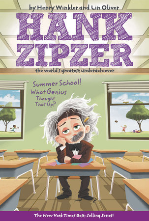 Hank Zipzer 08: Summer School! What Genius Thought That Up? by Henry Winkler and Lin Oliver