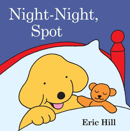 Night-Night, Spot by Eric Hill