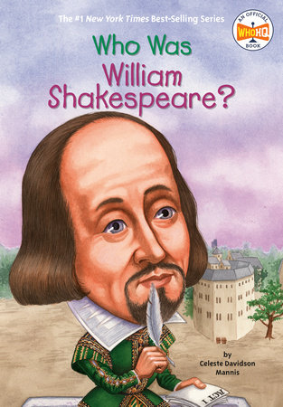 Who Was William Shakespeare? by Celeste Mannis