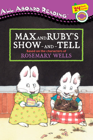 Max and Ruby's Show-and-Tell by Rosemary Wells