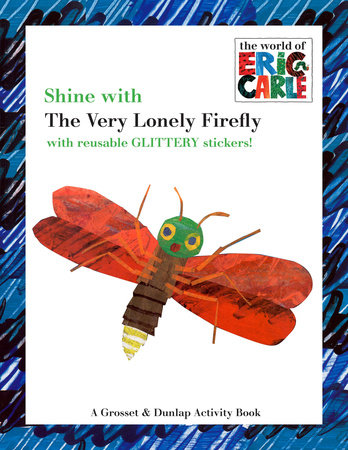 Shine with the Very Lonely Firefly by Eric Carle