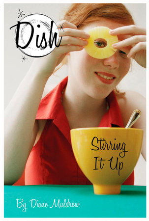 Dish 1: Stirring It Up by Diane Muldrow; Illustrated by Barbara Pollack