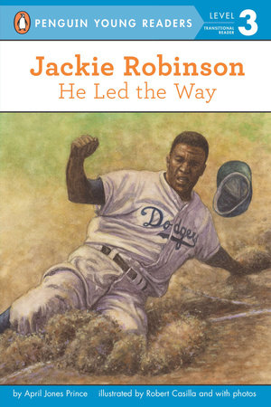 Jackie Robinson: He Led the Way by April Jones Prince