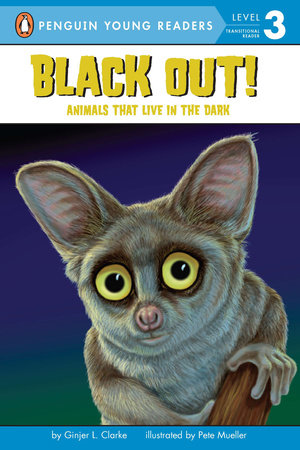 Black Out!: Animals That Live in the Dark by Ginjer L. Clarke