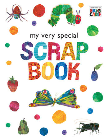 My Very Special Scrapbook by Eric Carle