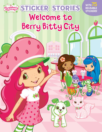 Welcome to Berry Bitty City by Grosset & Dunlap