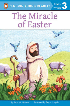 The Miracle of Easter by Jean M. Malone