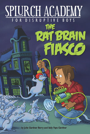 The Rat Brain Fiasco #1 by Julie Berry and Sally Gardner