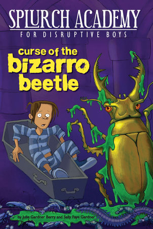 Curse of the Bizarro Beetle #2 by Julie Gardner Berry