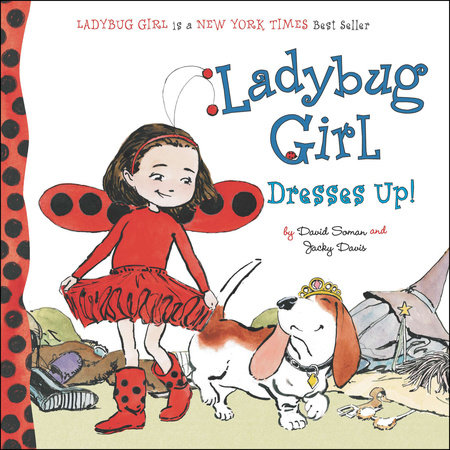 Ladybug Girl Dresses Up! by Jacky Davis