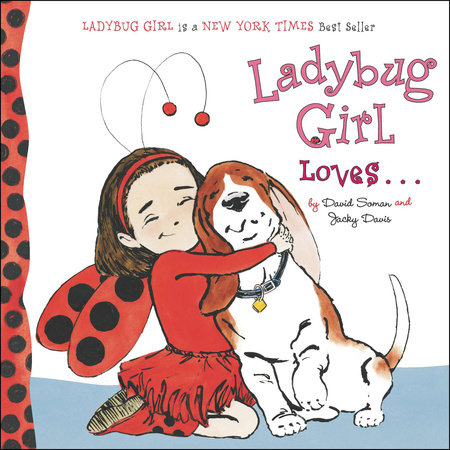 Ladybug Girl Loves... by Jacky Davis
