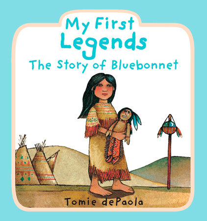 My First Legends: the Story of Bluebonnet by Tomie dePaola