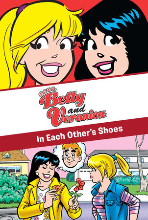 xoxo, Betty and Veronica: In Each Other's Shoes by Adrianne Ambrose