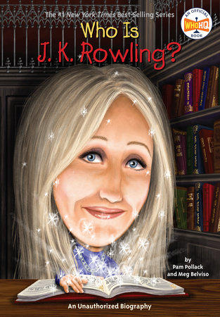 Who Is J.K. Rowling? by Pam Pollack and Meg Belviso