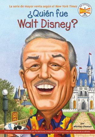 ¿Quién fue Walt Disney? by Whitney Stewart