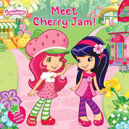 Meet Cherry Jam! by Amy Ackelsberg