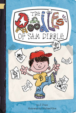 The Doodles of Sam Dibble #1 by J. Press