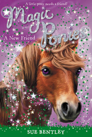 A New Friend #1 by Sue Bentley