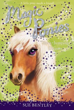 Show-Jumping Dreams #4 by Sue Bentley