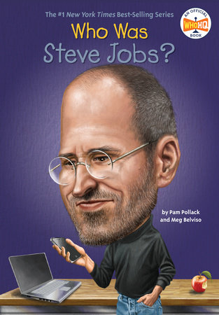 Who Was Steve Jobs? by Pam Pollack and Meg Belviso